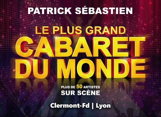 Le plus grand cabaret du monde Présenté et animé par Patrick SÉBASTIEN