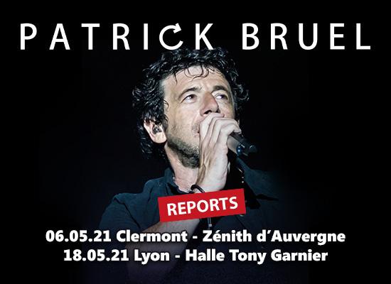 Patrick Bruel reports concerts 2021 Lyon Clermont